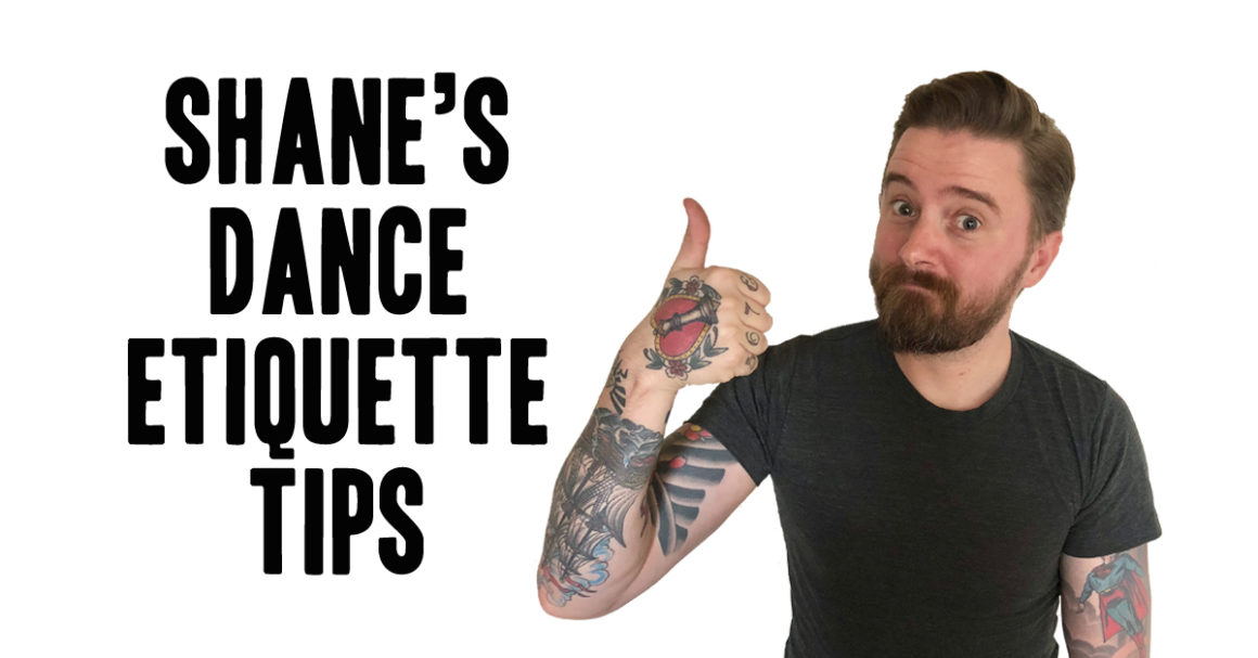 Shane's Dance Etiquette Tips